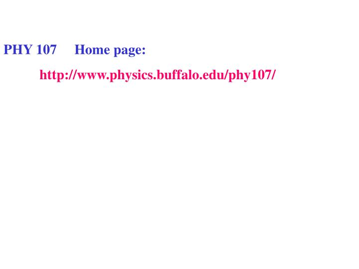 PHY 107     Home page: