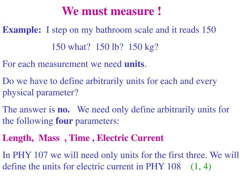 We must measure !