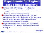 experiments for region based image retrieval