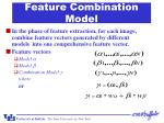 feature combination model