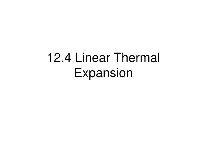 12 4 linear thermal expansion n.