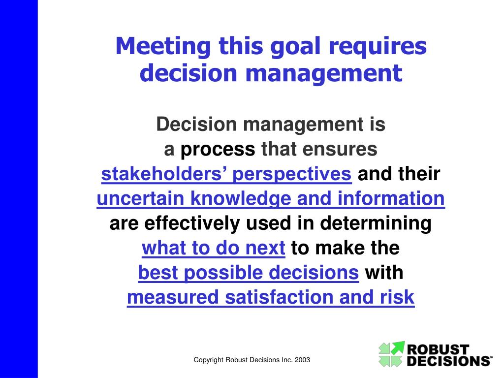 Meeting this goal requires decision management