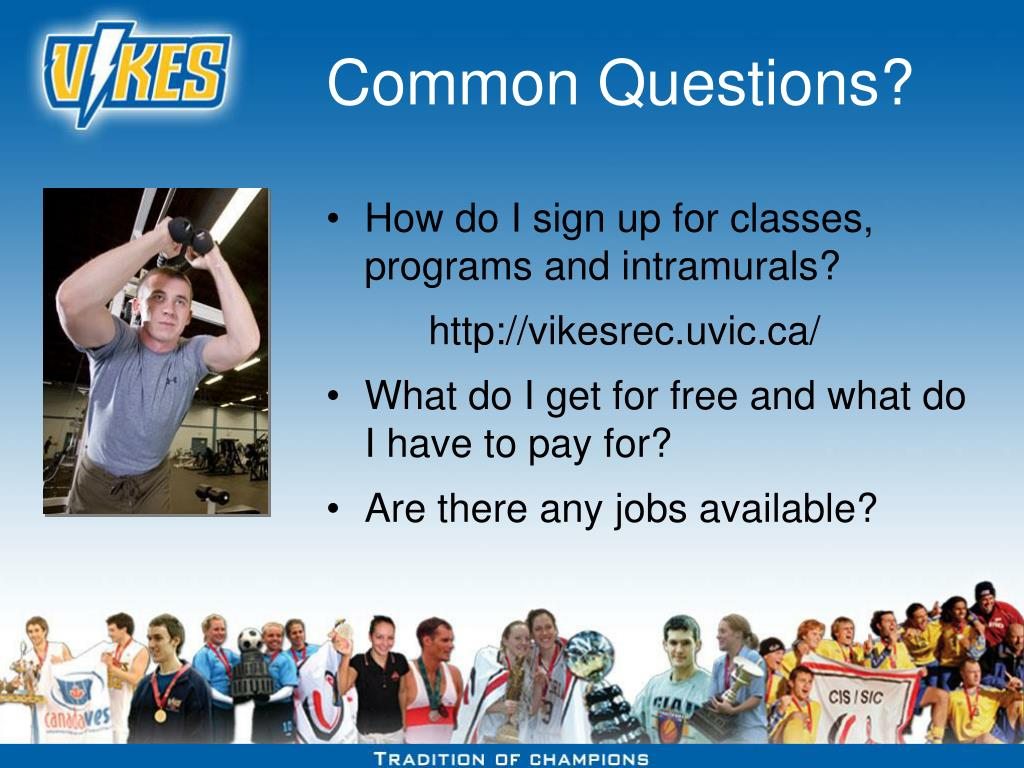 Common Questions?