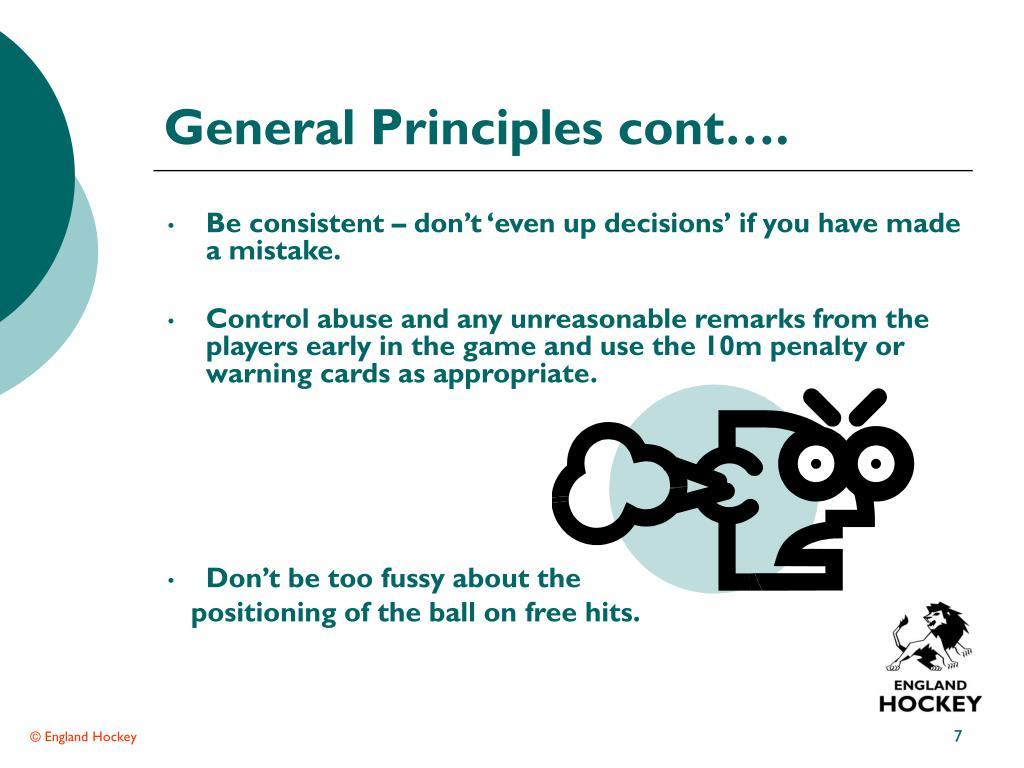 General Principles cont….