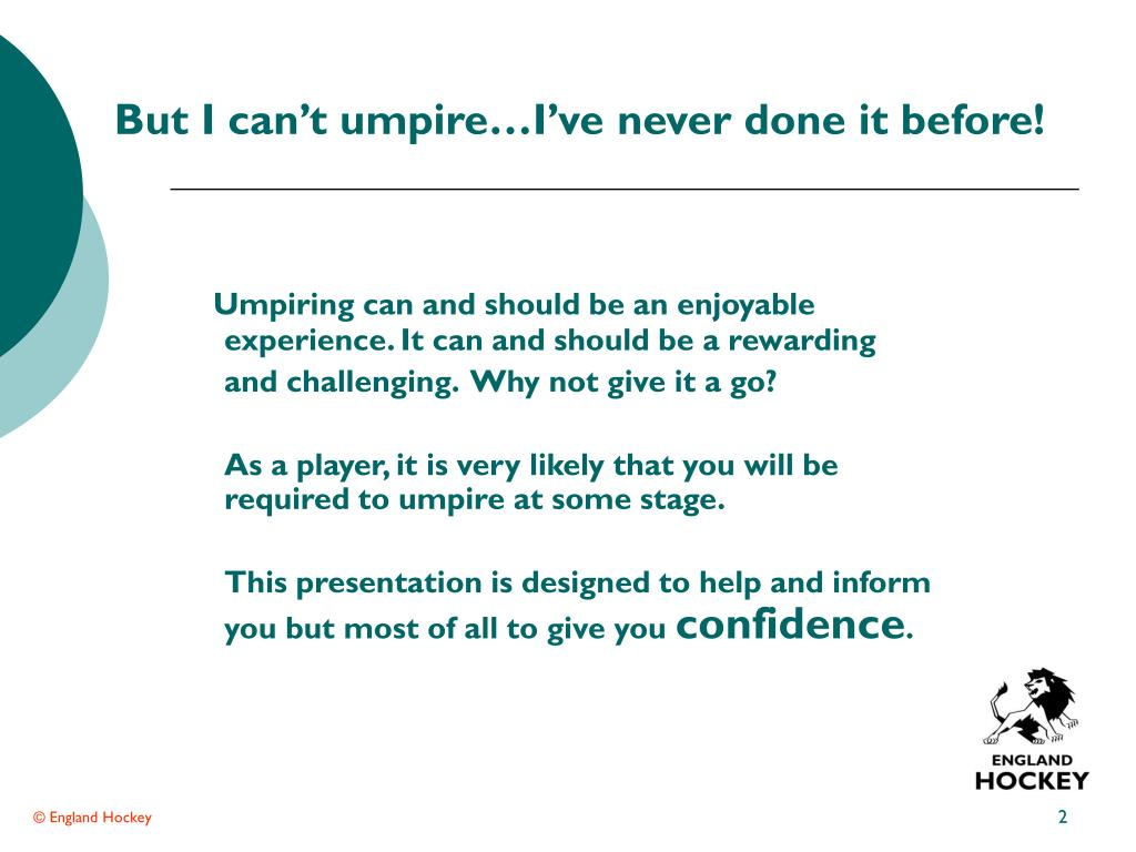 But I can't umpire…I've never done it before!