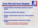 once play has been stopped