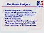 the game assignor