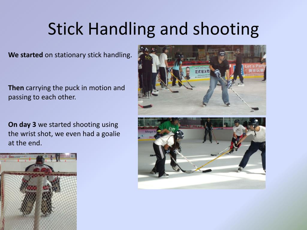 Stick Handling and shooting
