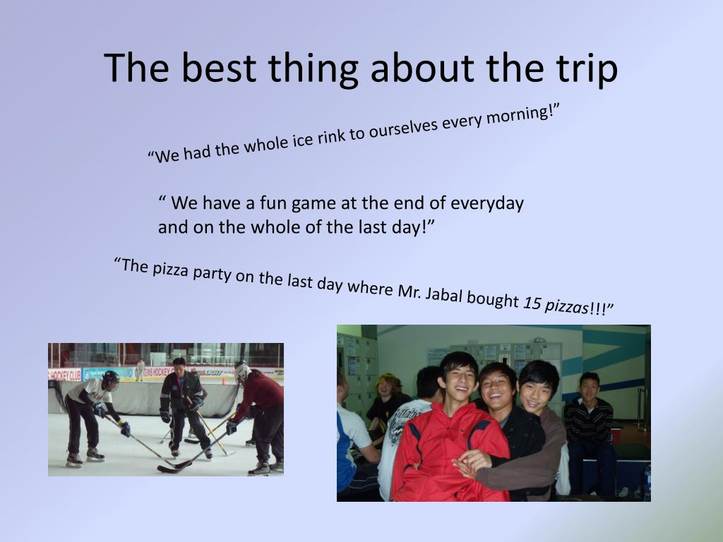 The best thing about the trip