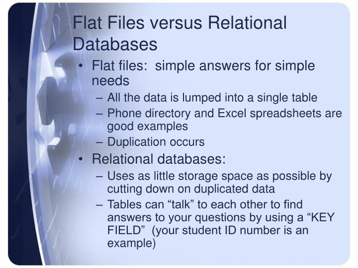 Flat Files versus Relational Databases