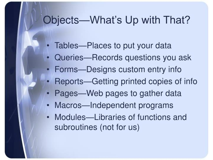 Objects—What's Up with That?
