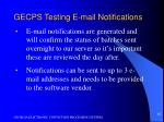 gecps testing e mail notifications