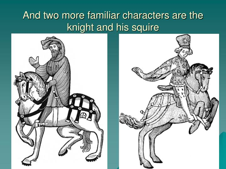 knight and squire canterbury tales Geoffrey chaucer, the canterbury tales: the knight and his son, the squire powerpoint introductions to the characters description of the knight with middle english side by side with modern version.