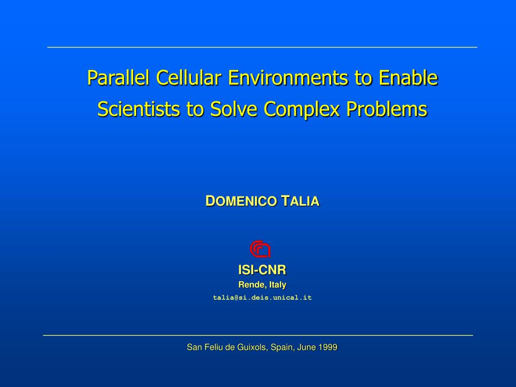 parallel cellular environments to enable scientists to solve complex problems