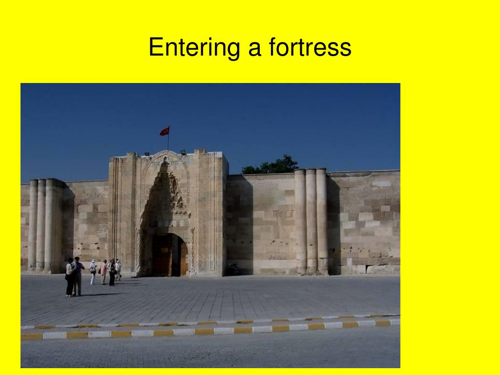 Entering a fortress