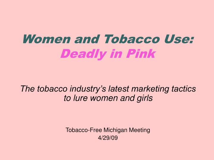 women and tobacco use deadly in pink n.