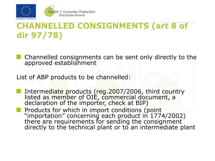 CHANNELLED CONSIGNMENTS (art 8 of dir 97/78)