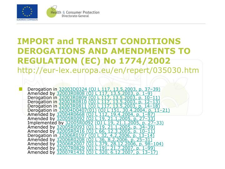 IMPORT and TRANSIT CONDITIONS DEROGATIONS AND AMENDMENTS TO REGULATION (EC) No 1774/2002