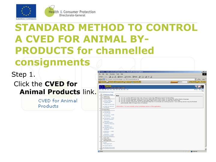 STANDARD METHOD TO CONTROL A CVED FOR ANIMAL BY-PRODUCTS for channelled consignments