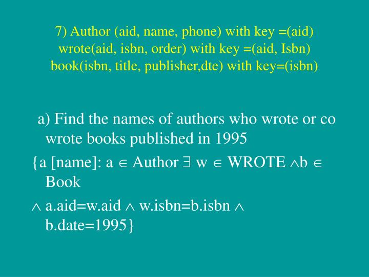 7) Author (aid, name, phone) with key =(aid)
