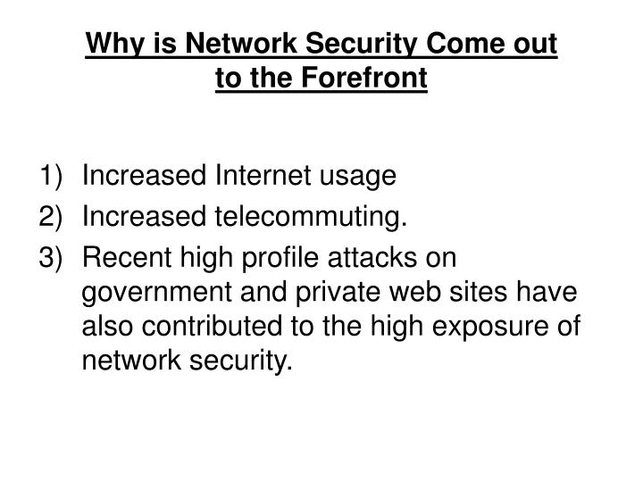 why is network security come out to the forefront n.