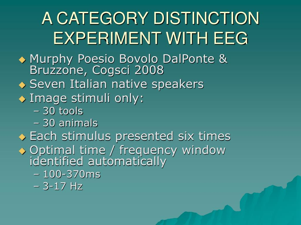 A CATEGORY DISTINCTION EXPERIMENT WITH EEG