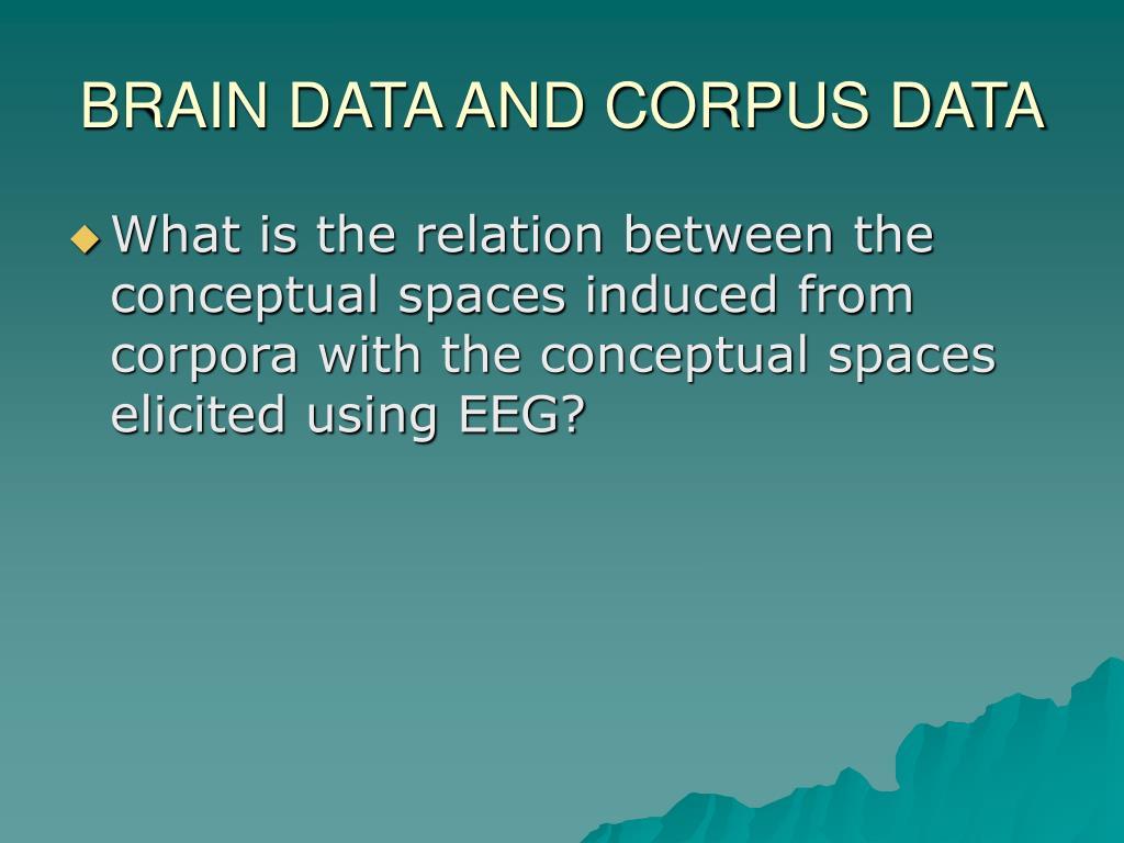 BRAIN DATA AND CORPUS DATA