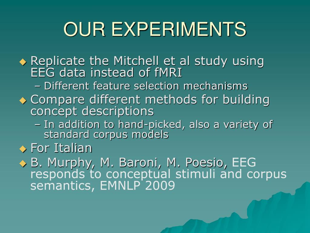 OUR EXPERIMENTS