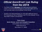 o fficial quickstart line r uling from the usta