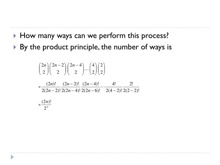 How many ways can we perform this process?