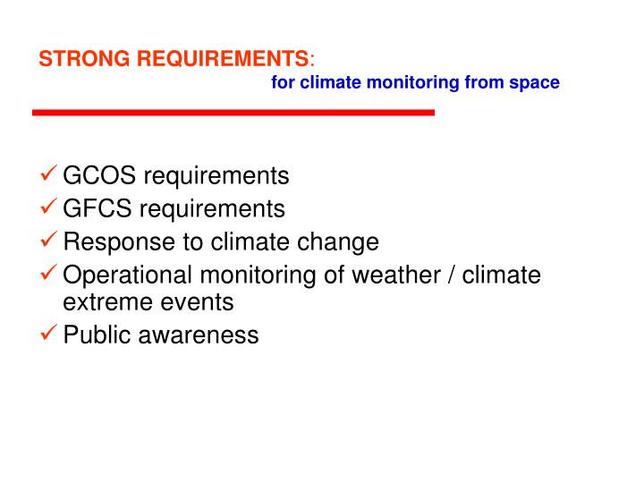 Strong requirements for climate monitoring from space