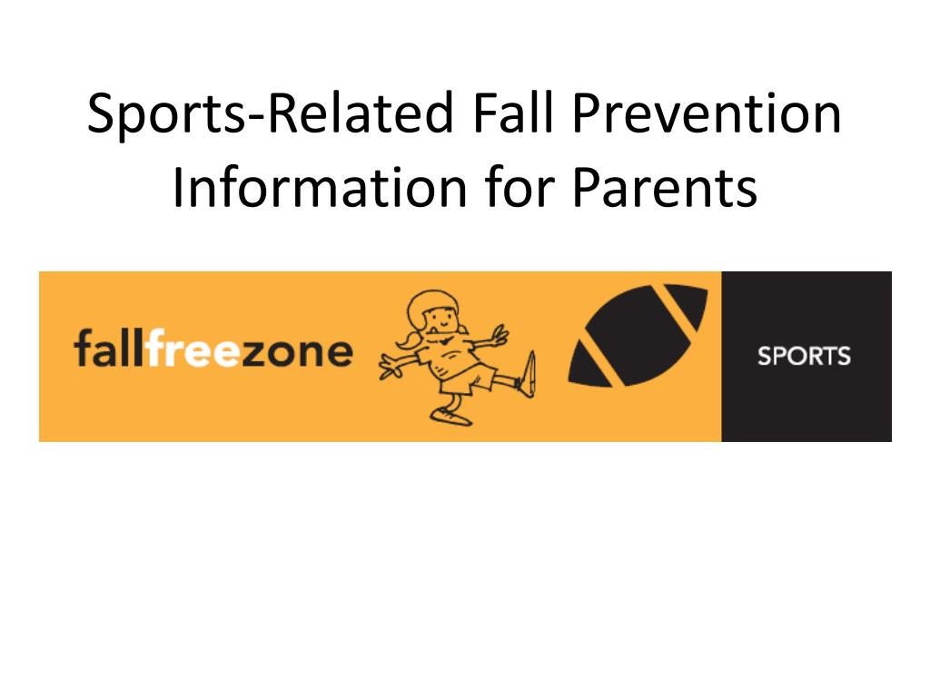 sports related fall prevention information for parents l.