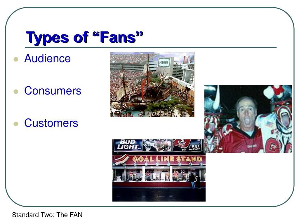 """Types of """"Fans"""""""