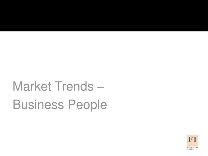 Market Trends –