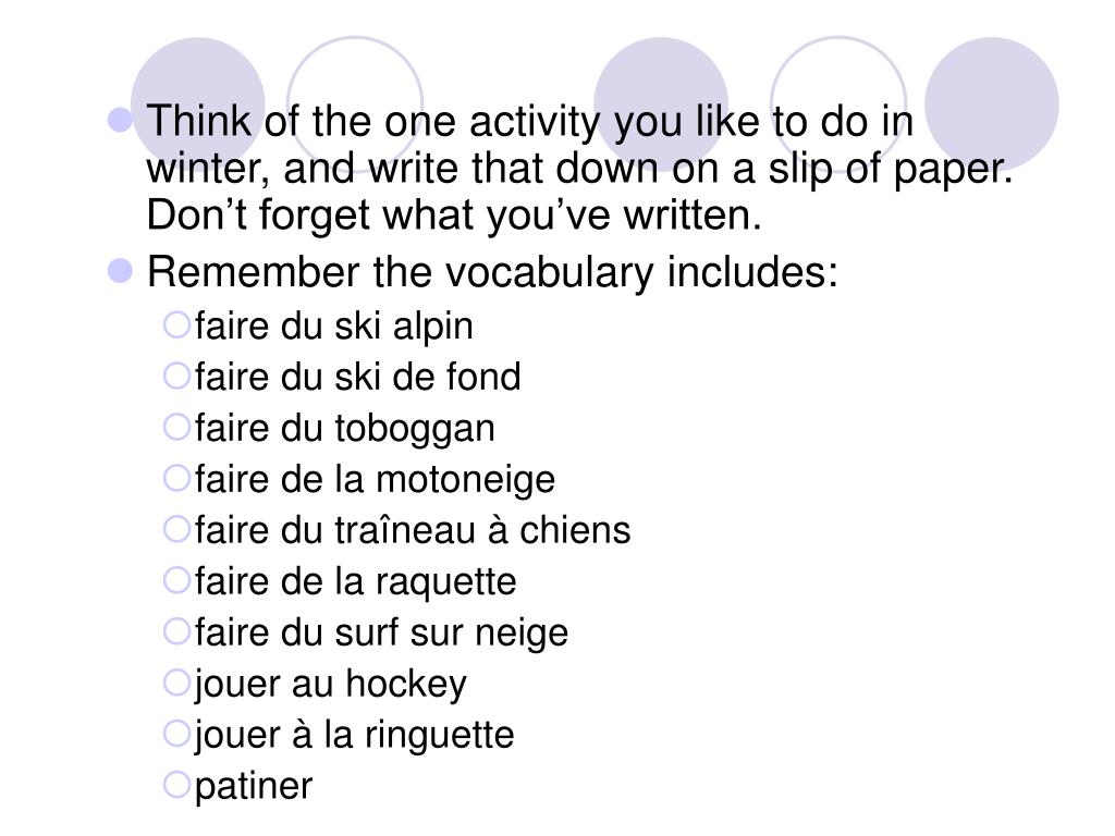 Think of the one activity you like to do in winter, and write that down on a slip of paper.  Don't forget what you've written.