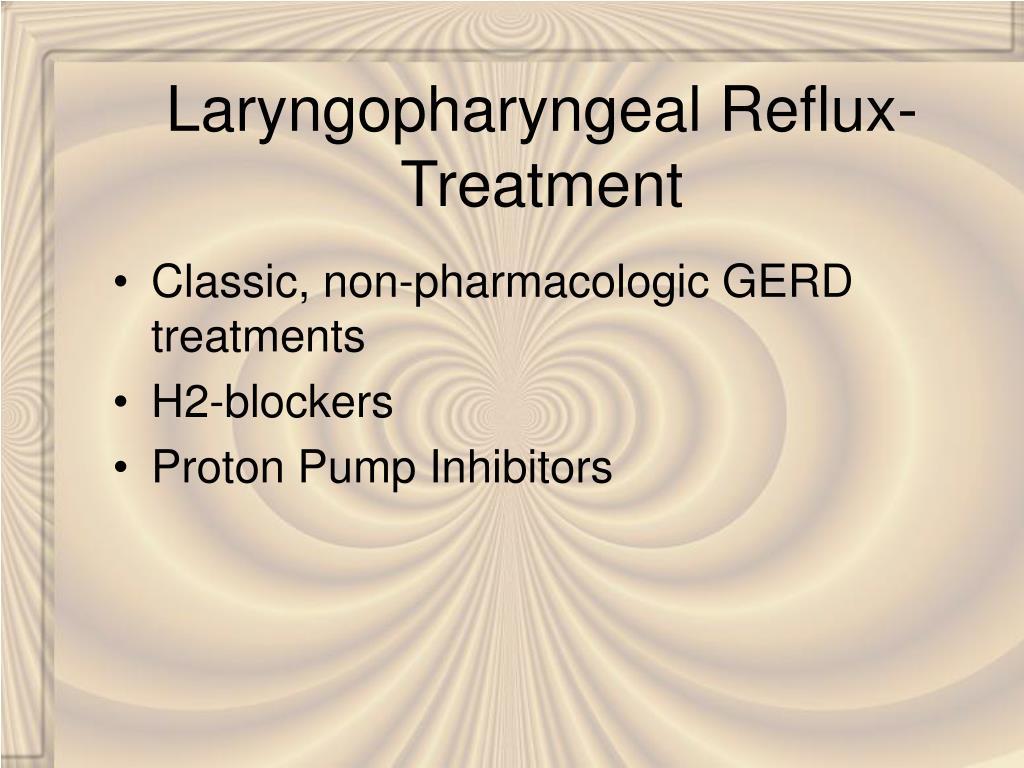 Laryngopharyngeal Reflux- Treatment