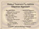 medical treatment for asthma stepwise approach