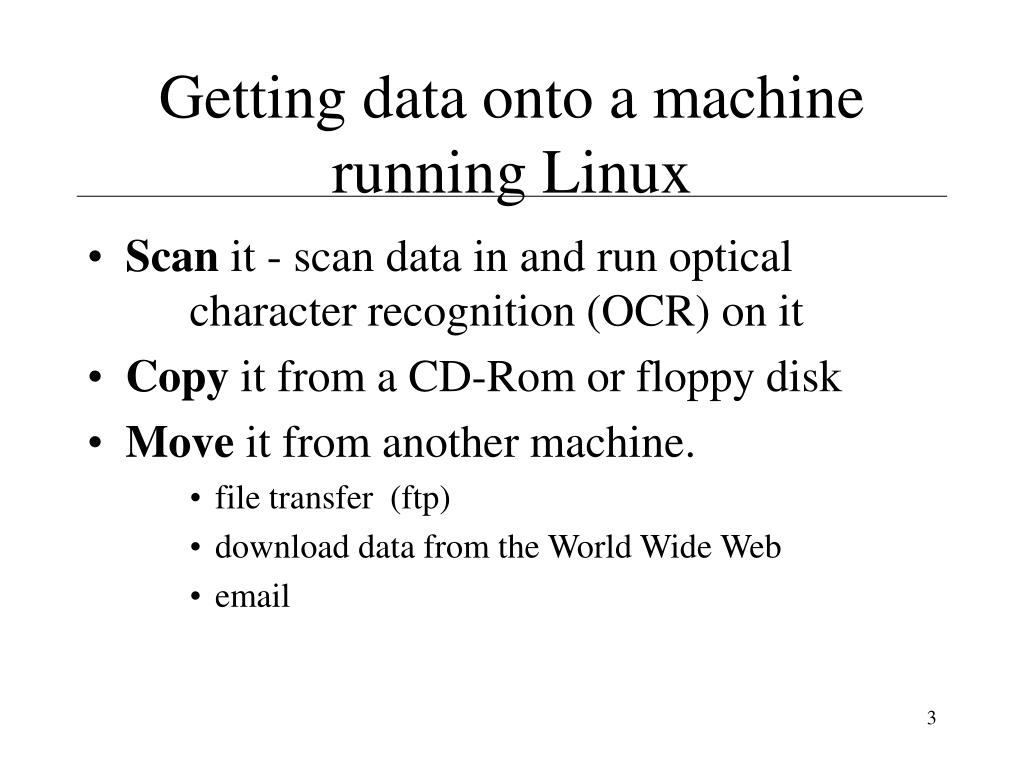 Getting data onto a machine running Linux