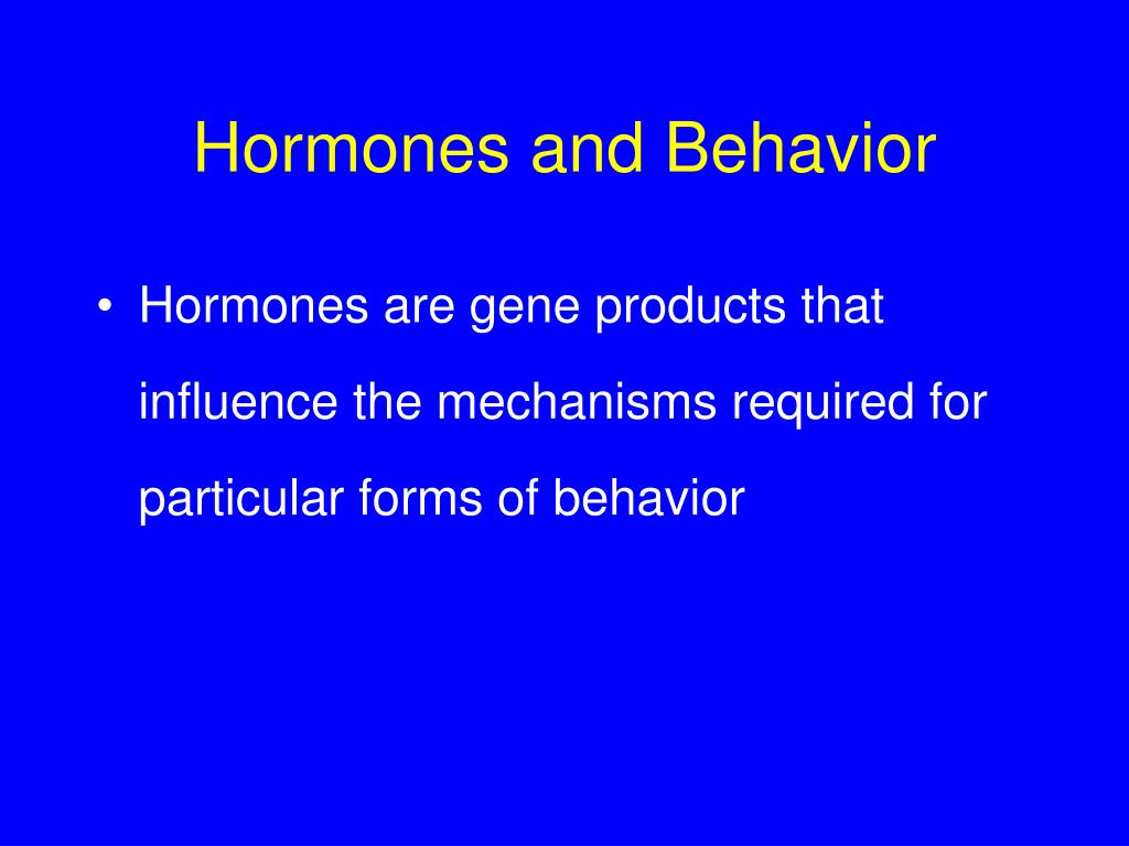 Hormones and Behavior