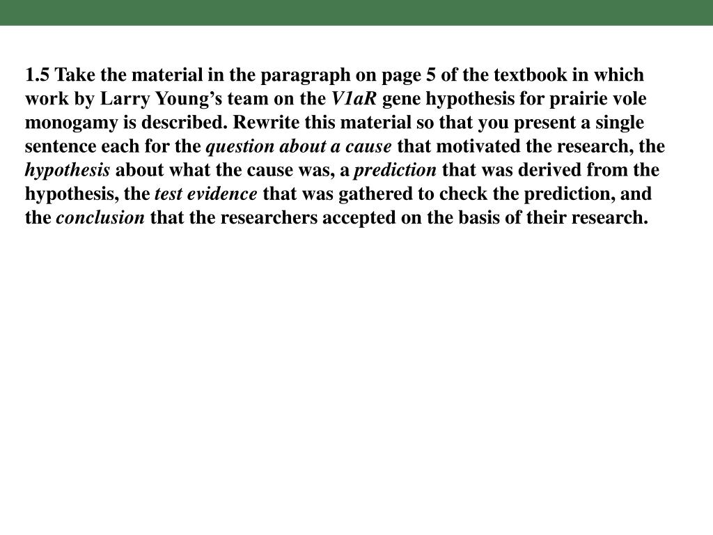 1.5 Take the material in the paragraph on page 5 of the textbook in which work by Larry Young's team on the