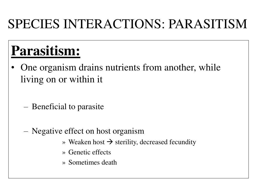SPECIES INTERACTIONS: PARASITISM