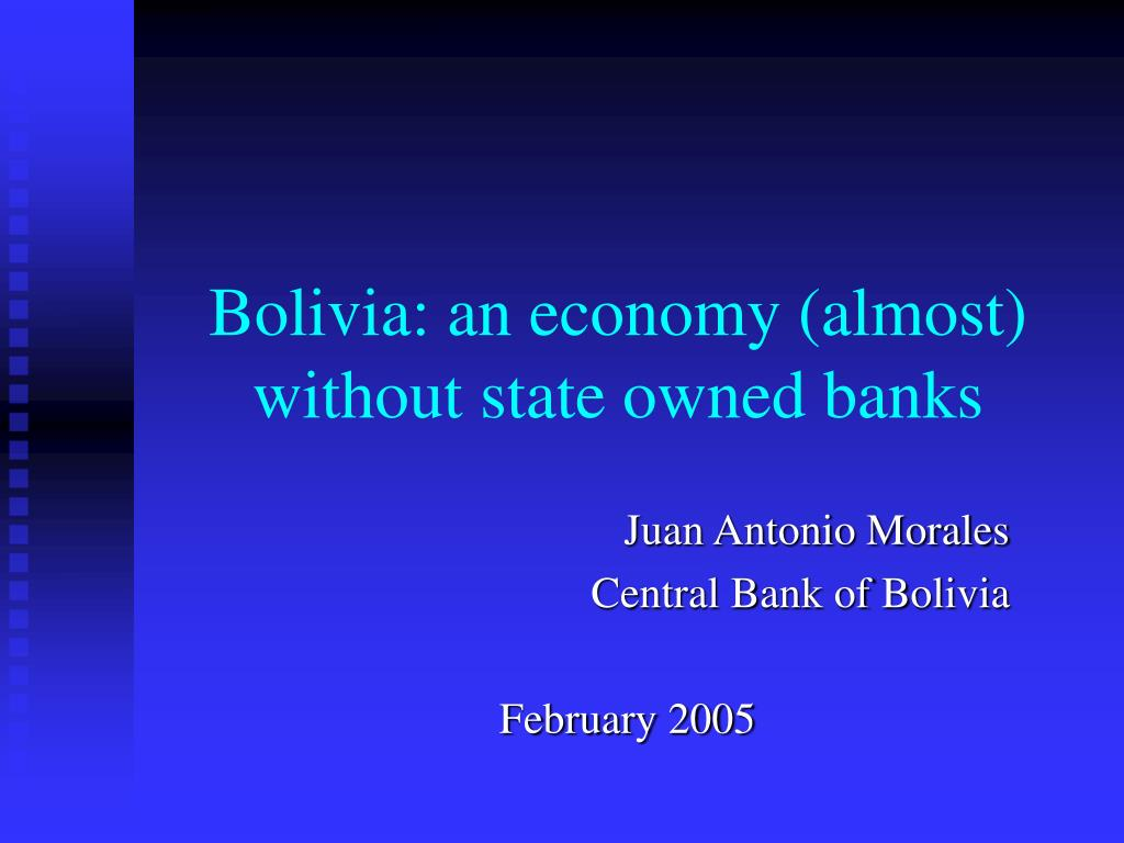 bolivia an economy almost without state owned banks l.