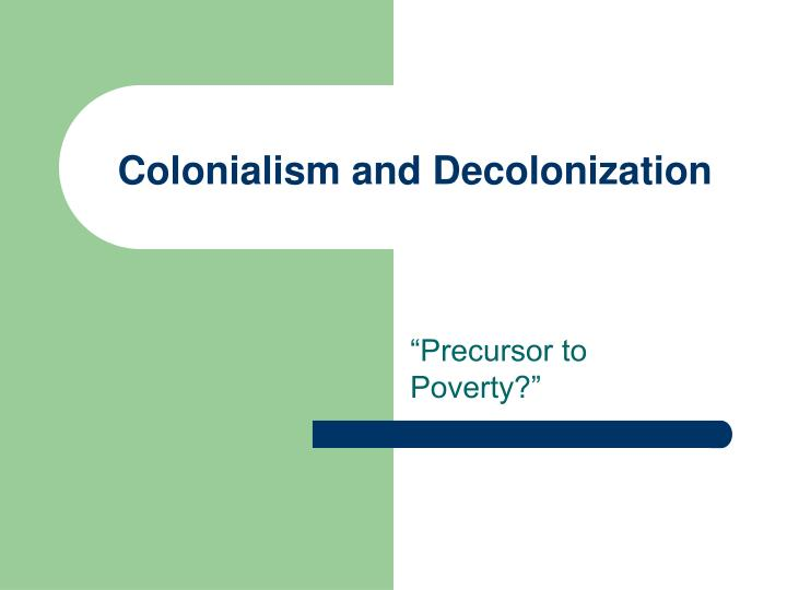 Colonialism and decolonization