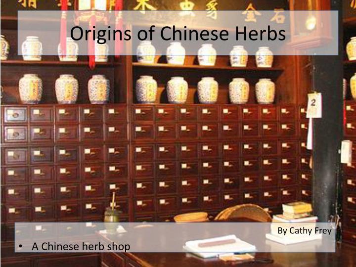 Origins of chinese herbs