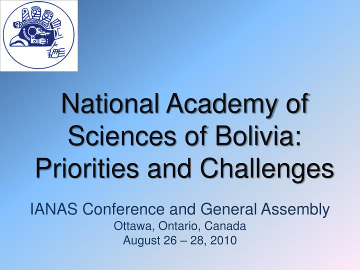 National academy of sciences of bolivia priorities and challenges