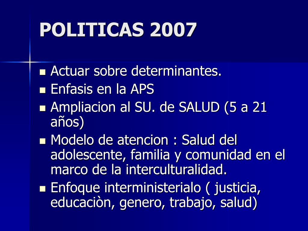 POLITICAS 2007