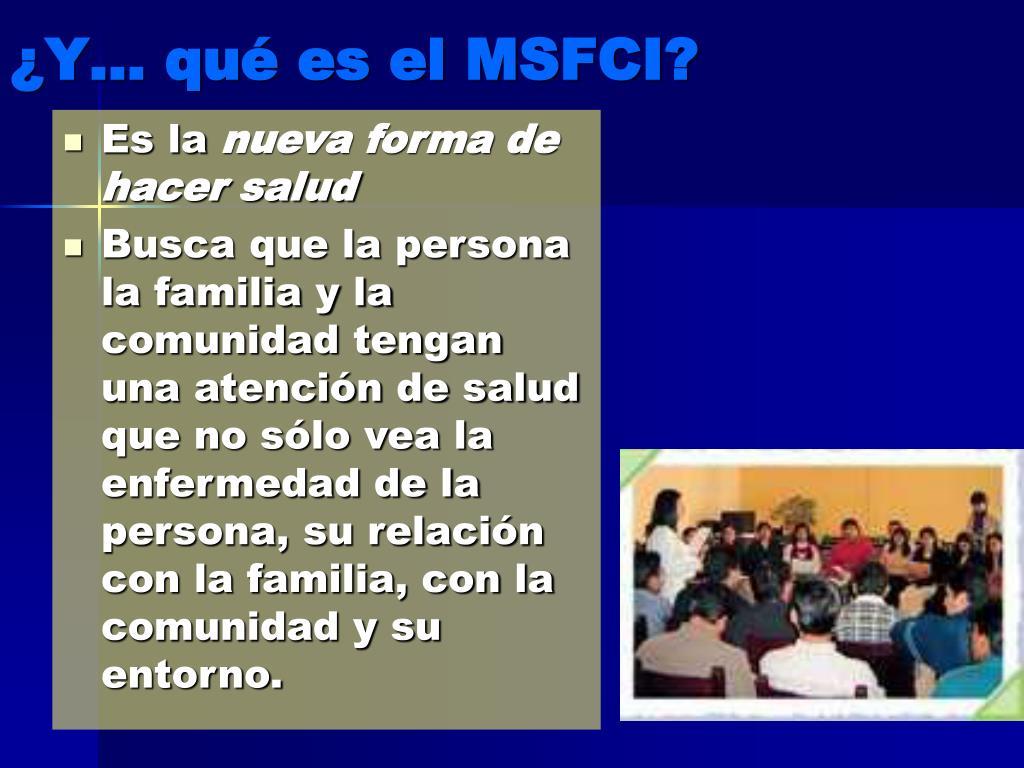 ¿Y… qué es el MSFCI?