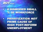 but dismissed small of workforce privatization not prime cause of high post reform unemployment
