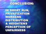 conclusion in short run privatization worsens distribution heightens perception of unfairness
