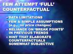 few attempt full counterfactual